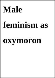 MaleFeminismOxymoron
