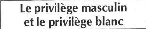 le privilege masculin_le privilege blanc